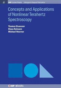 Concepts and Applications of Nonlinear Terahertz Spectroscopy (inbunden)