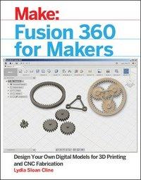 Fusion 360 for Makers av Lydia Sloan Cline (Häftad)