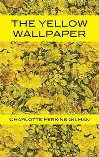 The Yellow Wallpaper Av Charlotte Perkins Gilman Tony Darnell Bok