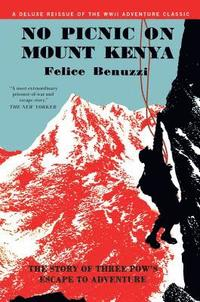 No Picnic on Mount Kenya: The Story of Three Pows' Escape to Adventure (inbunden)