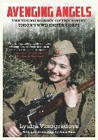 Avenging Angels: Young Women of the Soviet Union's WWII Sniper Corps (inbunden)