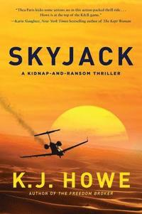 Skyjack: A Full-Throttle Hijacking Thriller That Never Slows Down (häftad)