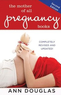 The Mother of All Pregnancy Books (inbunden)