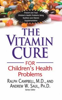 The Vitamin Cure for Children's Health Problems (inbunden)