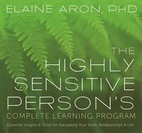 The Highly Sensitive Person's Complete Learning Program (cd-bok)
