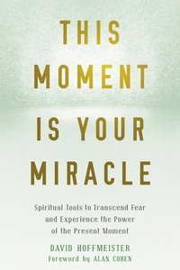 This Moment Is Your Miracle (häftad)