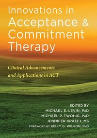 Innovations in Acceptance and Commitment Therapy (häftad)