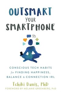 Outsmart Your Smartphone (e-bok)
