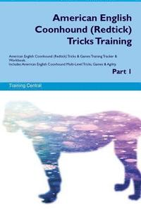 American English Coonhound (Redtick) Tricks Training American English Coonhound Tricks & Games Training Tracker & Workbook. Includes: American English (häftad)