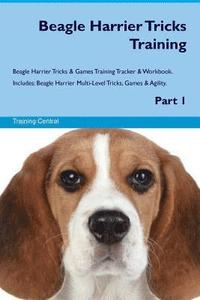 Beagle Harrier Tricks Training Beagle Harrier Tricks & Games Training Tracker & Workbook. Includes: Beagle Harrier Multi-Level Tricks, Games & Agility (häftad)