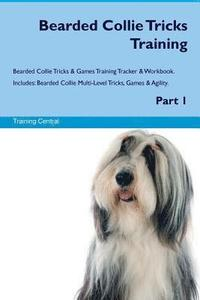 Bearded Collie Tricks Training Bearded Collie Tricks & Games Training Tracker & Workbook. Includes: Bearded Collie Multi-Level Tricks, Games & Agility (häftad)