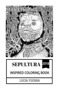 Sepultura Inspired Coloring Book: Groove Metal Pioneers and Heavy ...