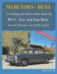 MERCEDES-BENZ, The 1960s, W111 Two- and Four-Door: From the 220b Sedan to the 220SEb Cabriolet (häftad)