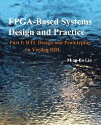 FPGA -Based Systems Design and Practice: Part I: RTL Design and Prototyping in Verilog HDL (häftad)