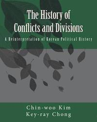 The History of Conflicts and Divisions: A Reinterpretation of Korean Political History (häftad)