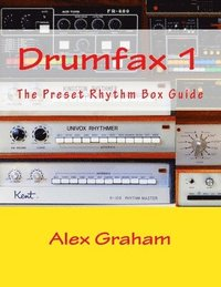 Drumfax 1: The Preset Rhythm Box Guide (häftad)