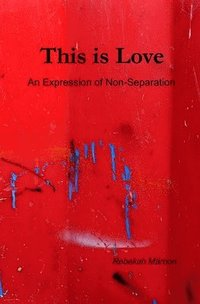 This is Love: An Expression of Non-Separation (häftad)