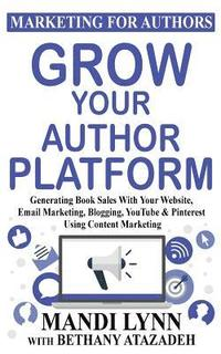 Grow Your Author Platform (häftad)