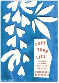 Love Your Life (inbunden)
