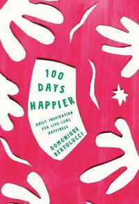 100 Days Happier (inbunden)