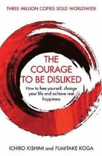 The Courage To Be Disliked (häftad)