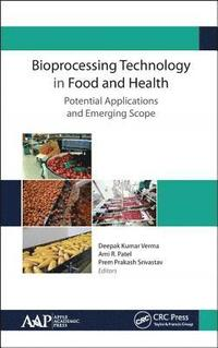 Bioprocessing Technology in Food and Health: Potential Applications and Emerging Scope (inbunden)