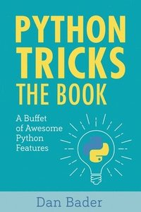 Python Tricks: A Buffet of Awesome Python Features (häftad)
