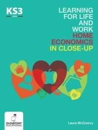 Learning for Life and Work Home Economics in Close-Up: Key Stage 3 (häftad)