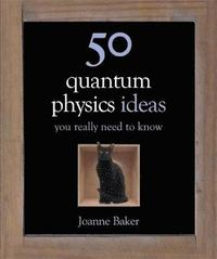 50 Quantum Physics Ideas You Really Need to Know (inbunden)