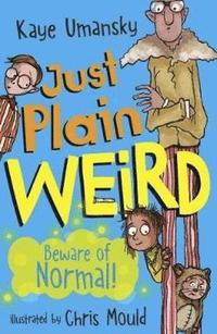 Just Plain Weird (häftad)