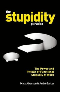The Stupidity Paradox (häftad)