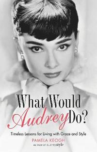 What Would Audrey Do? (häftad)