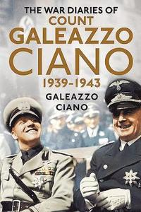 Complete Diaries of Count Galeazzo Ciano 1939-43 (inbunden)
