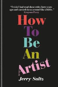 How to Be an Artist (inbunden)