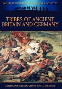 Tribes of Ancient Britain and Germany (inbunden)