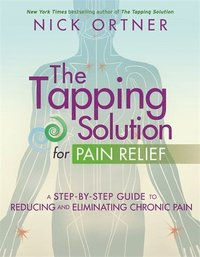 The Tapping Solution for Pain Relief (häftad)