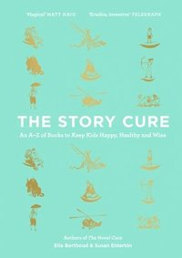 The Story Cure (inbunden)