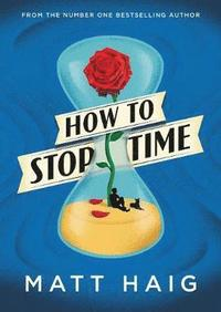 How to Stop Time (häftad)