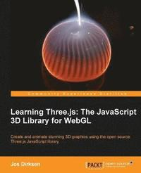 Learning Three.js: The Javascript 3D Library for WebGL (häftad)