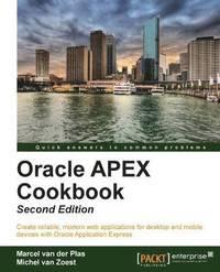 Oracle APEX Cookbook - Second Edition av Marcel Van Der Plas, Michel Van  Zoest (Häftad)