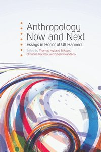 Anthropology Now and Next (inbunden)