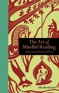 The Art of Mindful Reading (inbunden)
