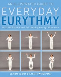 An Illustrated Guide to Everyday Eurythmy (häftad)