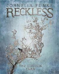 Reckless III: The Golden Yarn (inbunden)