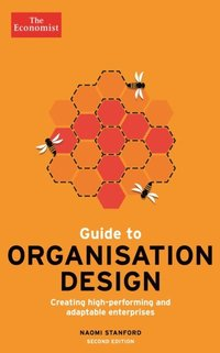 Economist Guide to Organisation Design 2nd edition (e-bok)