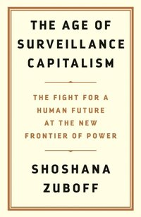 Age of Surveillance Capitalism (e-bok)