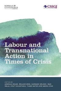 Labour and Transnational Action in Times of Crisis (häftad)