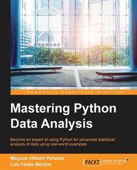 Mastering Python Data Analysis av Magnus Vilhelm Persson, Luiz Felipe  Martins (Häftad)