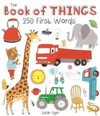 The Book of Things: 250+ First Words (inbunden)