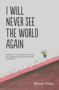 I Will Never See the World Again (häftad)
